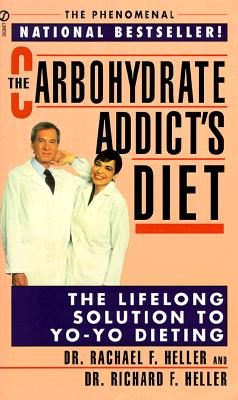 The Carbohydrate Addict's Diet By Heller, Rachael F.